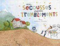 Mini-secousses et grands tremblements