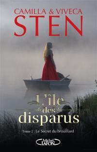 L'île des disparus. Volume 2, Le secret du brouillard
