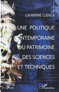 Une politique contemporaine du patrimoine des sciences et techniques