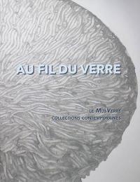Au fil du verre : le MusVerre : collections contemporaines