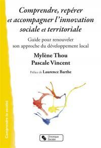Comprendre, repérer et accompagner l'innovation sociale et territoriale