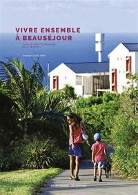 Vivre ensemble à Beauséjour : la ville verte et désirable de la Réunion