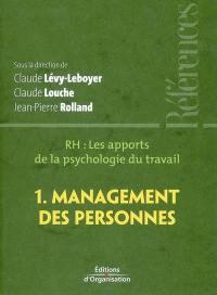 RH, les apports de la psychologie du travail. Volume 1, Management des personnes