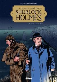 Les archives secrètes de Sherlock Holmes. Volume 4, L'ombre d'Arsène Lupin