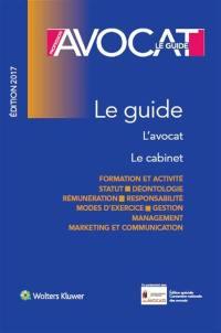 Profession avocat : le guide : l'avocat, le cabinet