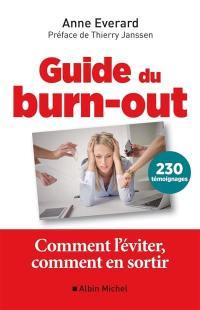 Guide du burn-out : comment l'éviter, comment en sortir