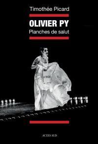 Olivier Py, planches de salut