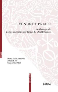 Vénus et Priape : anthologie de poésie érotique néo-latine du quattrocento