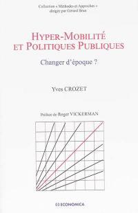 Hyper-mobilité et politiques publiques : changer d'époque ?
