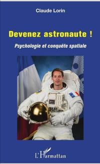 Devenez astronaute ! : psychologie et conquête spatiale