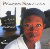 Princesses Sakalava : regards, à l'ouest de Madagascar