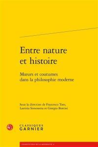Entre nature et histoire : moeurs et coutumes dans la philosophie moderne