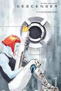 Descender. Volume 6, La fin d'un monde ancien