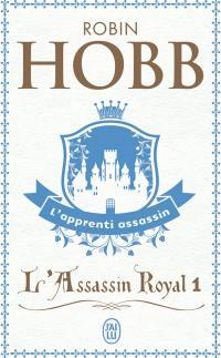 L'assassin royal. Volume 1, L'apprenti assassin