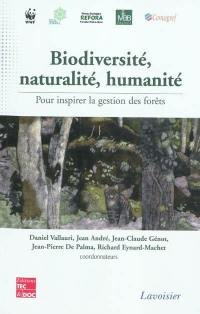 Biodiversité, naturalité, humanité : pour inspirer la gestion des forêts