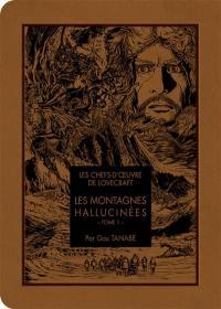 Les montagnes hallucinées. Volume 1,