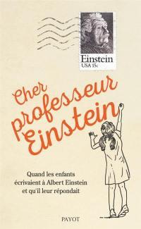 Cher professeur Einstein : quand les enfants écrivaient à Albert Einstein et qu'il leur répondait
