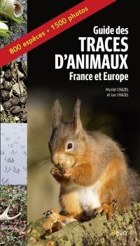 Guide des traces d'animaux : France et Europe : 280 espèces, 650 photos
