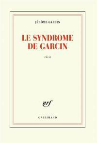 Le syndrome de Garcin : récit