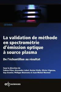 La validation de méthode en spectrométrie d'émission optique à source plasma, ICP-OES : de l'échantillon au résultat