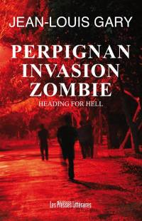 Heading for hell, Perpignan, invasion zombie