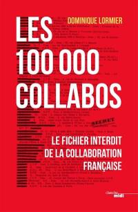 Les 100.000 collabos : le fichier interdit de la collaboration française