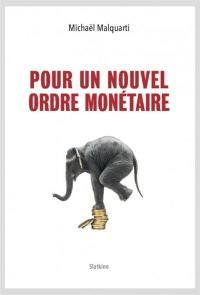 Pour un nouvel ordre monétaire