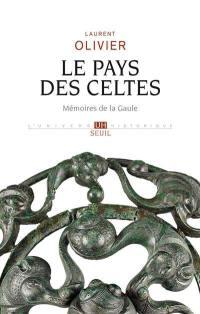 Le pays des Celtes : mémoires de la Gaule