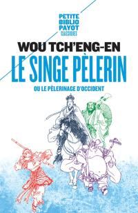 Le singe pèlerin ou Le pèlerinage d'Occident = Si-yeou-ki