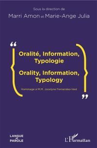 Oralité, information, typologie = Orality, information, typology : hommage à M.M. Jocelyne Fernandez-Vest