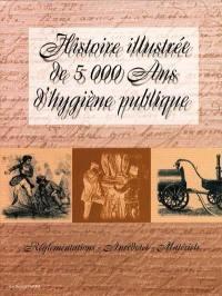 Histoire illustrée de 5.000 ans d'hygiène publique