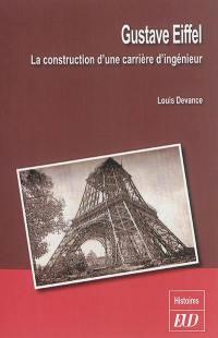 Gustave Eiffel : la construction d'une carrière d'ingénieur