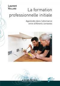 La formation professionnelle initiale : apprendre dans l'alternance entre différents contextes