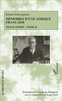 Mémoires d'une Afrique française : texte inédit. Volume 2