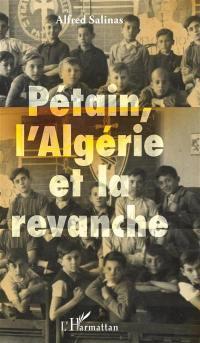 Pétain, l'Algérie et la revanche