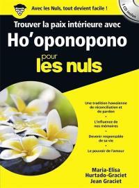 Trouver la paix intérieure avec Ho'oponopono pour les nuls