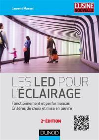 Les LED pour l'éclairage : fonctionnement et performances, critères de choix et mise en oeuvre