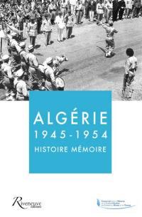 Algérie 1945-1954 : histoire, mémoire : actes de la journée d'étude
