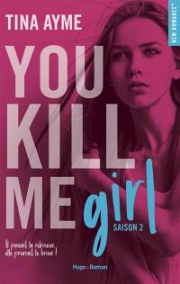 You kill me. Volume 2, You kill me girl