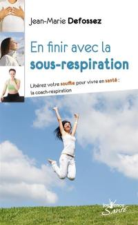 En finir avec la sous-respiration