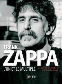 Frank Zappa : l'un et le multiple