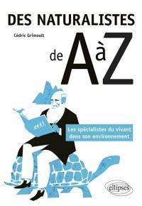 Des naturalistes de A à Z