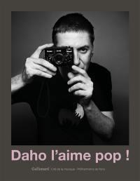 Daho l'aime pop !