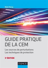 Guide pratique de la CEM : les sources de perturbations, les techniques de protection