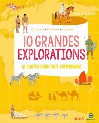 10 grandes explorations : 10 cartes pour tout comprendre