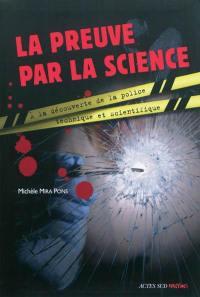 La preuve par la science : à la découverte de la police technique et scientifique