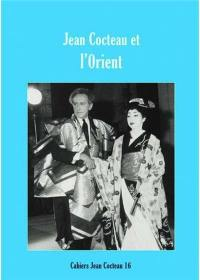 Cahiers Jean Cocteau. Volume 16, Jean Cocteau et l'Orient