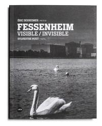 Fessenheim : visible, invisible