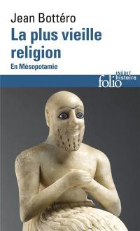 La plus vieille religion : en Mésopotamie