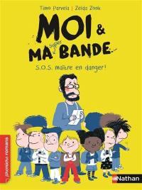 Moi & ma super bande. Volume 1, S.O.S maître en danger !